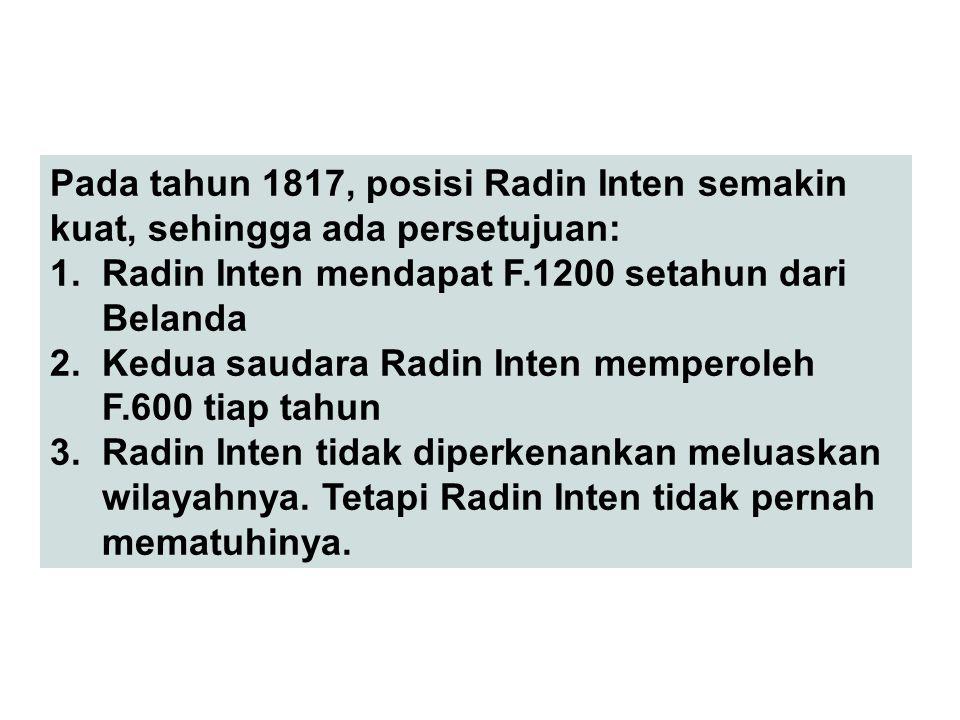 Pada tahun 1817, posisi Radin Inten semakin kuat, sehingga ada persetujuan: