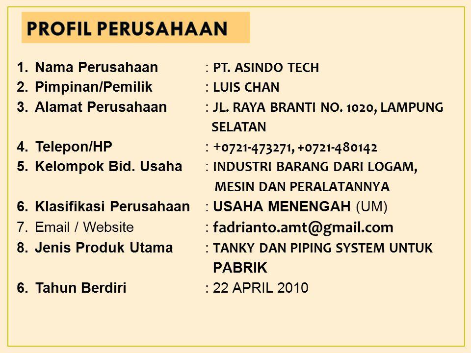 PROFIL PERUSAHAAN Nama Perusahaan : PT. ASINDO TECH