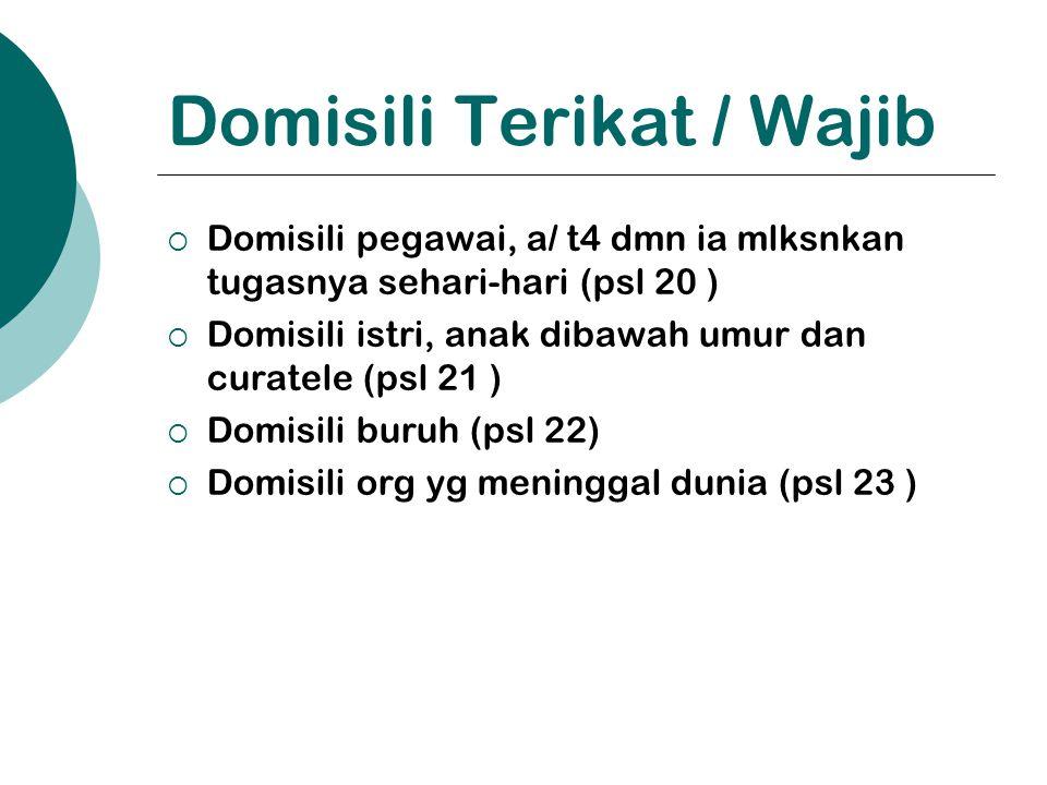 Domisili Terikat / Wajib