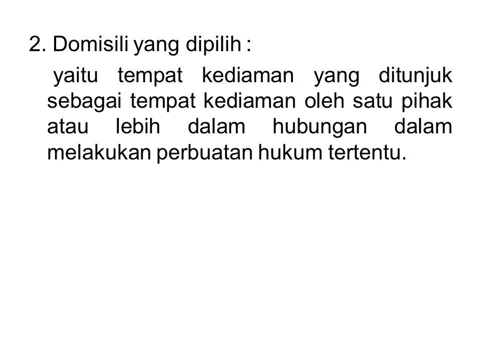 2. Domisili yang dipilih :