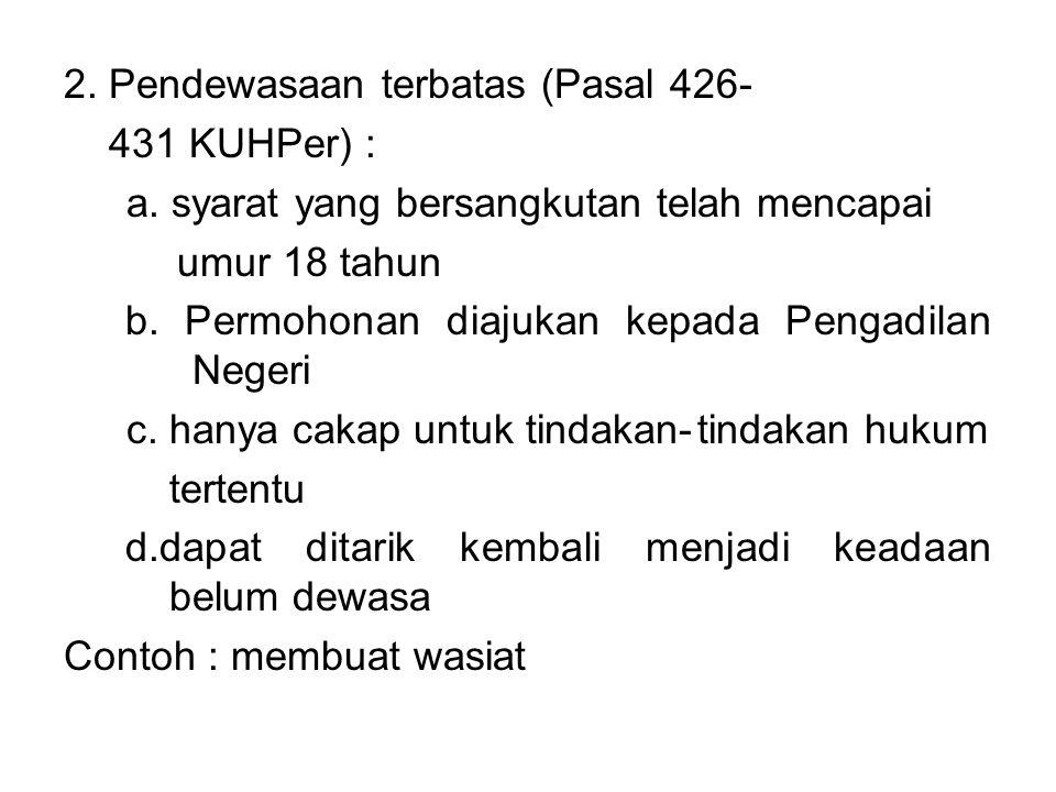 2. Pendewasaan terbatas (Pasal 426-