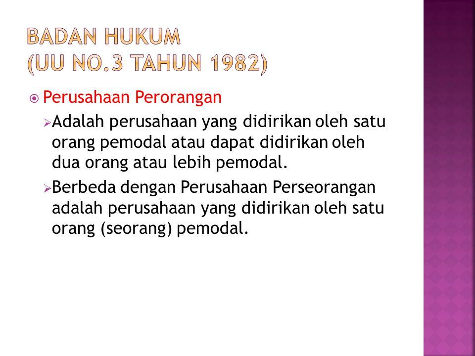 BADAN HUKUM (uu NO.3 TAHUN 1982)