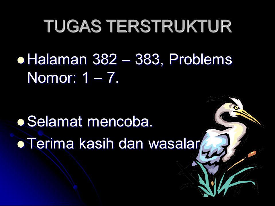 TUGAS TERSTRUKTUR Halaman 382 – 383, Problems Nomor: 1 – 7.