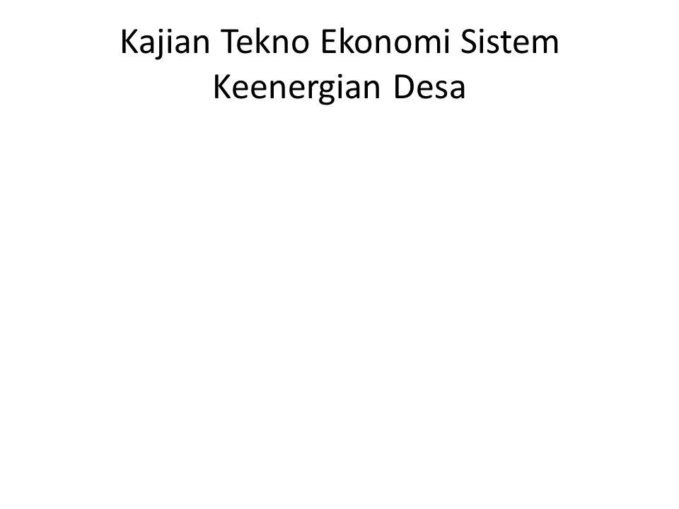 Kajian Tekno Ekonomi Sistem Keenergian Desa