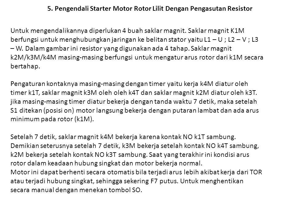 5. Pengendali Starter Motor Rotor Lilit Dengan Pengasutan Resistor