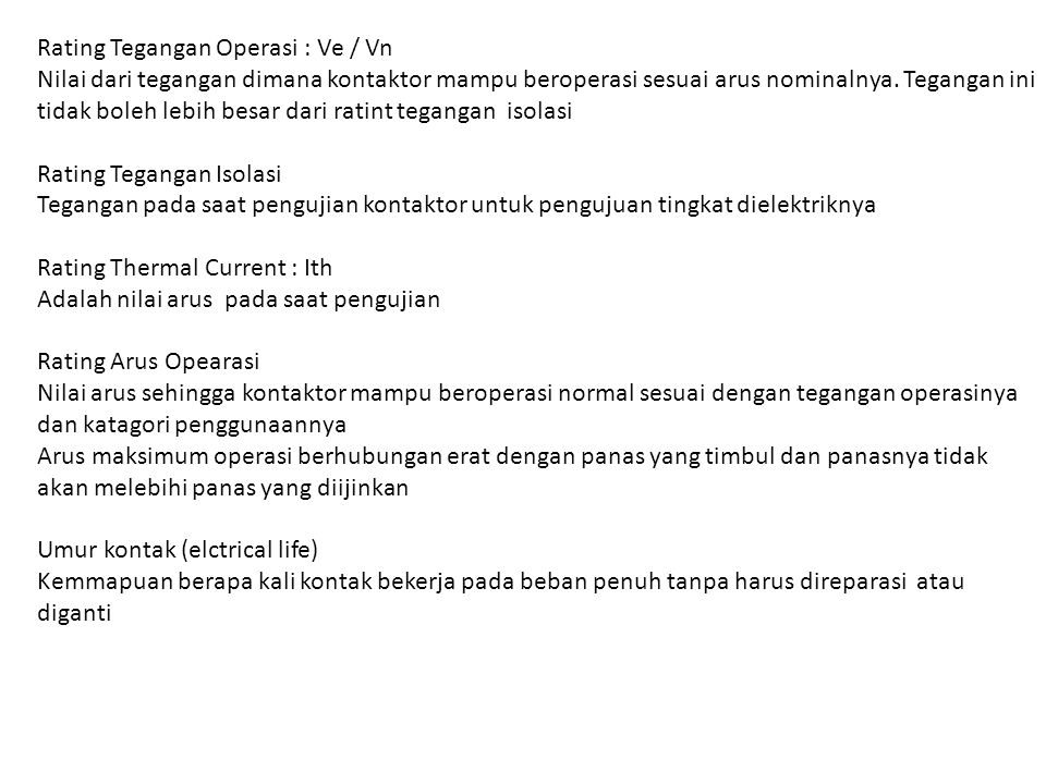 Rating Tegangan Operasi : Ve / Vn