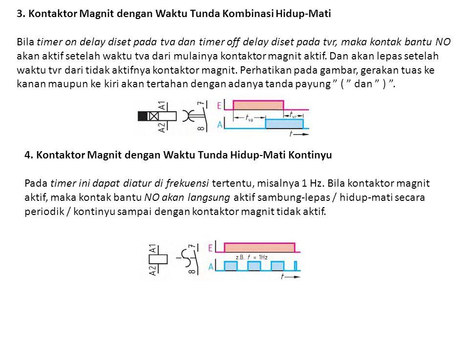 3. Kontaktor Magnit dengan Waktu Tunda Kombinasi Hidup-Mati