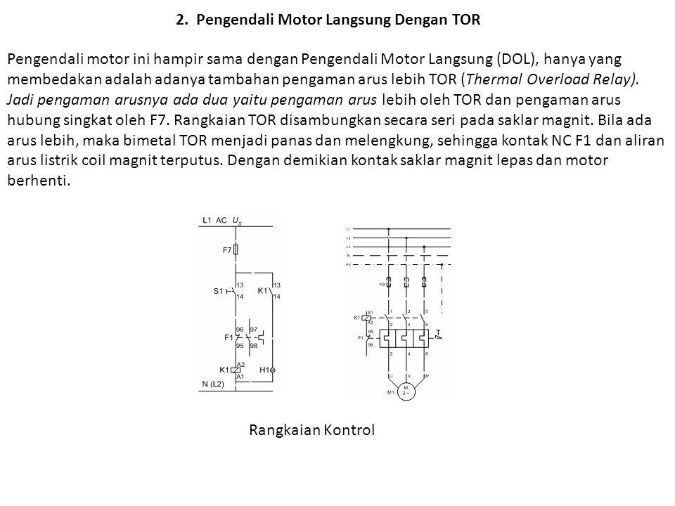 2. Pengendali Motor Langsung Dengan TOR