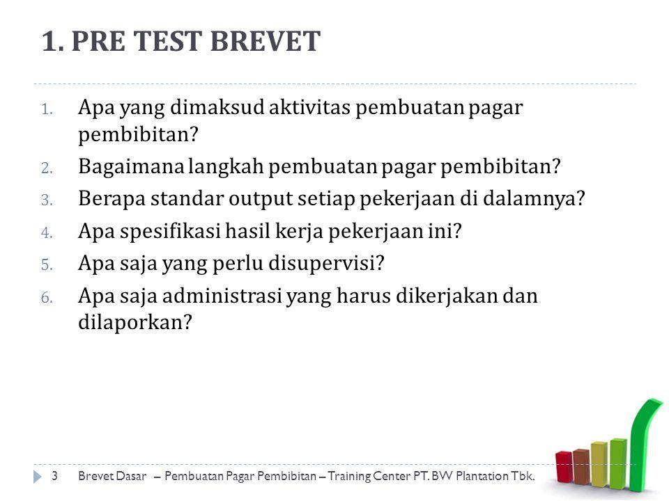 1. PRE TEST BREVET Apa yang dimaksud aktivitas pembuatan pagar pembibitan Bagaimana langkah pembuatan pagar pembibitan