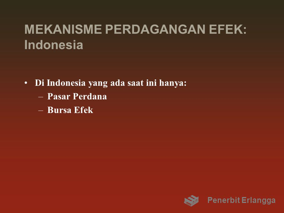 MEKANISME PERDAGANGAN EFEK: Indonesia