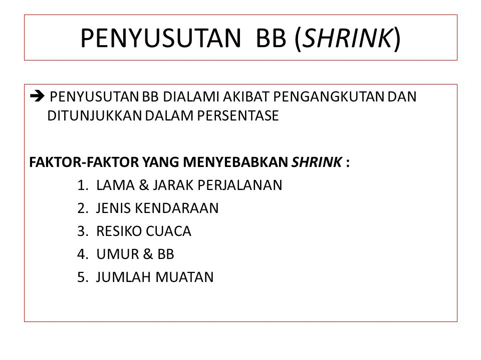 PENYUSUTAN BB (SHRINK)