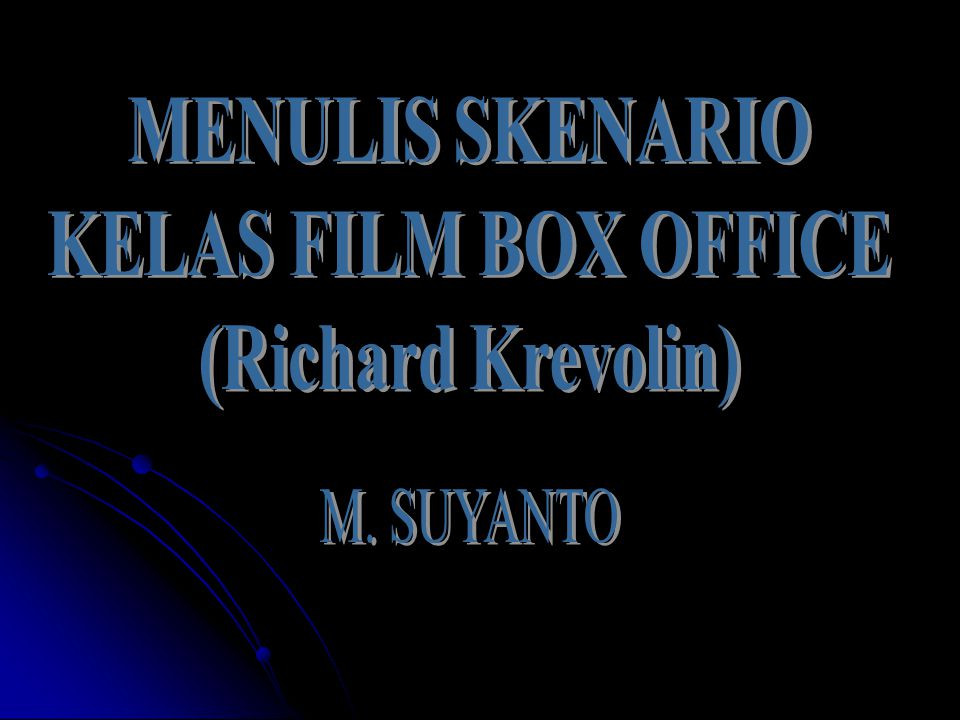 MENULIS SKENARIO KELAS FILM BOX OFFICE (Richard Krevolin)
