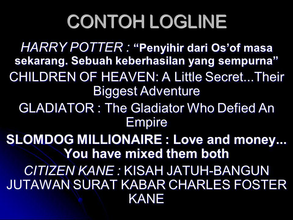 CONTOH LOGLINE HARRY POTTER : Penyihir dari Os'of masa sekarang. Sebuah keberhasilan yang sempurna