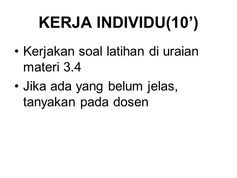 KERJA INDIVIDU(10') Kerjakan soal latihan di uraian materi 3.4