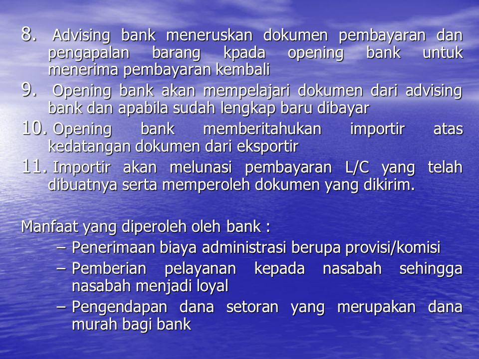 Advising bank meneruskan dokumen pembayaran dan