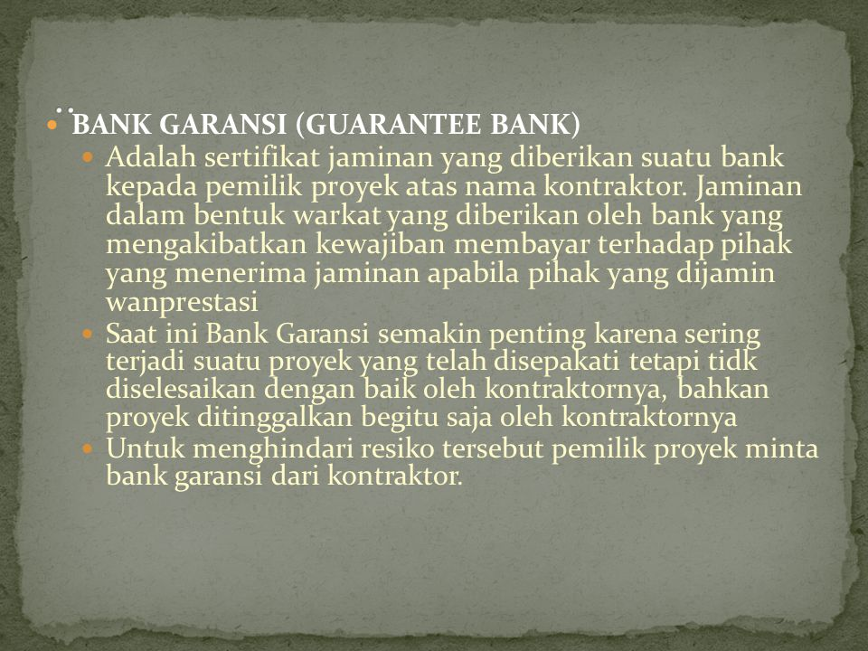 .. BANK GARANSI (GUARANTEE BANK)