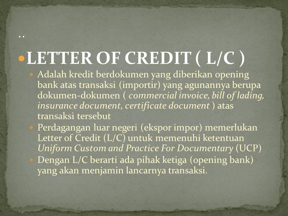 .. LETTER OF CREDIT ( L/C )