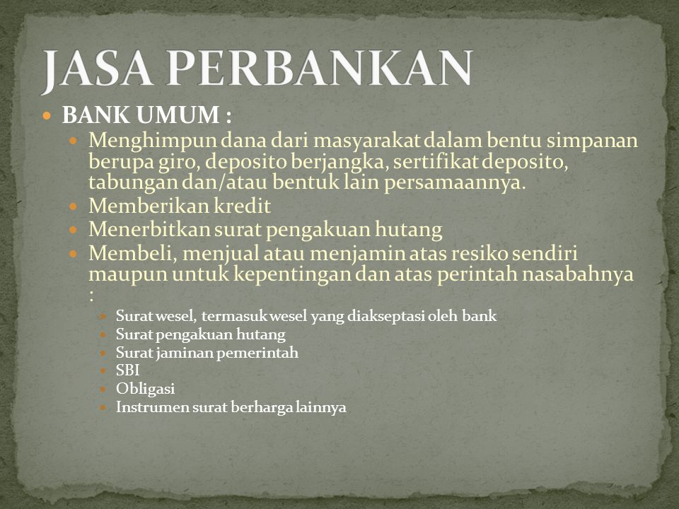 JASA PERBANKAN BANK UMUM :