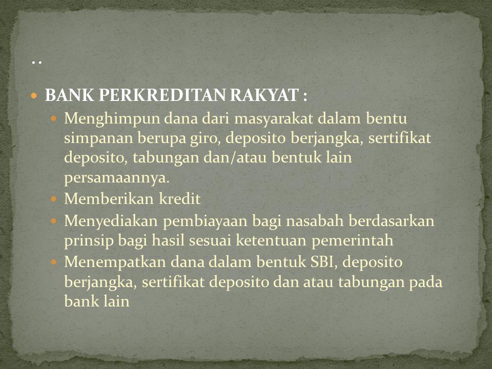 .. BANK PERKREDITAN RAKYAT :