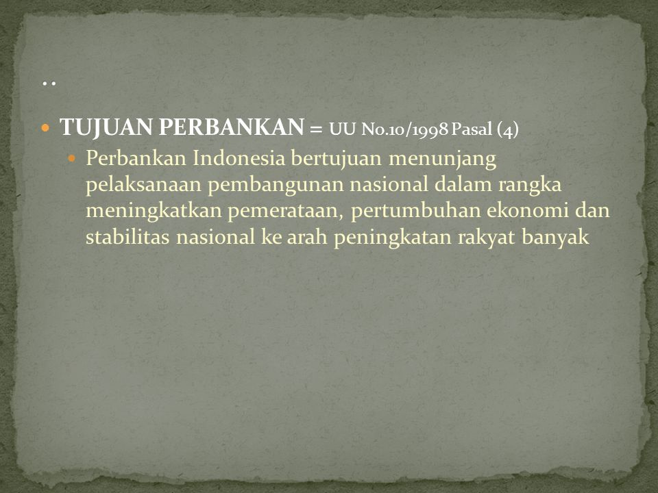 .. TUJUAN PERBANKAN = UU No.10/1998 Pasal (4)