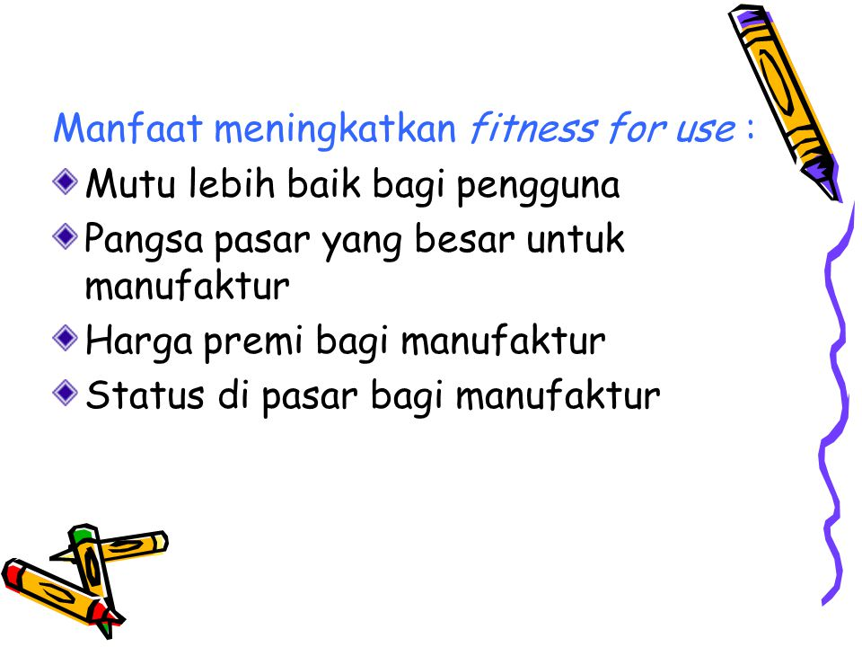 Manfaat meningkatkan fitness for use :