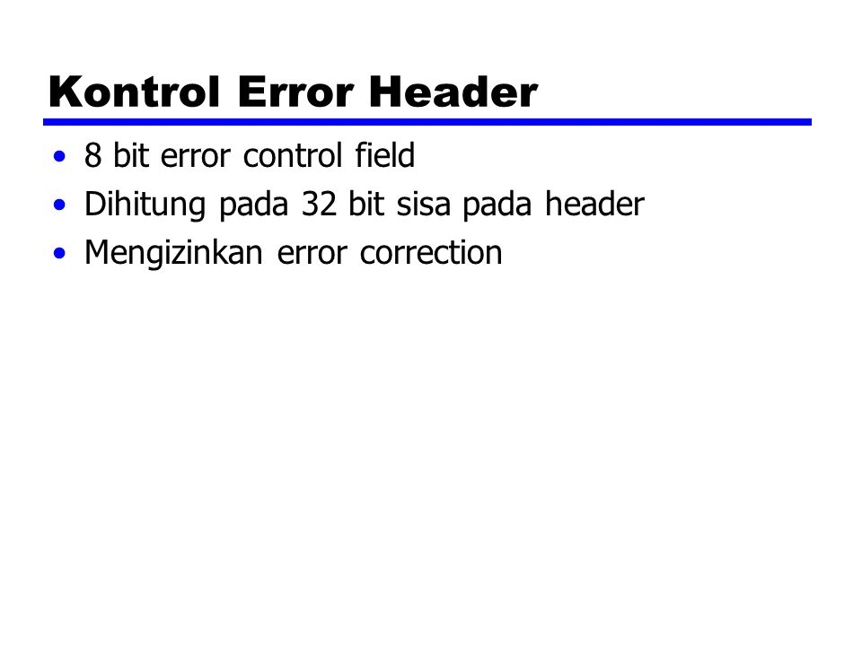 Kontrol Error Header 8 bit error control field