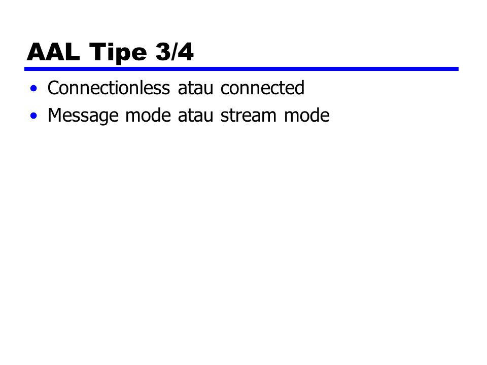 AAL Tipe 3/4 Connectionless atau connected
