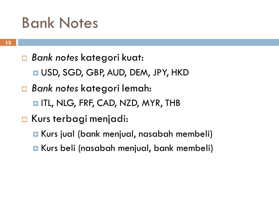 Bank Notes Bank notes kategori kuat: Bank notes kategori lemah: