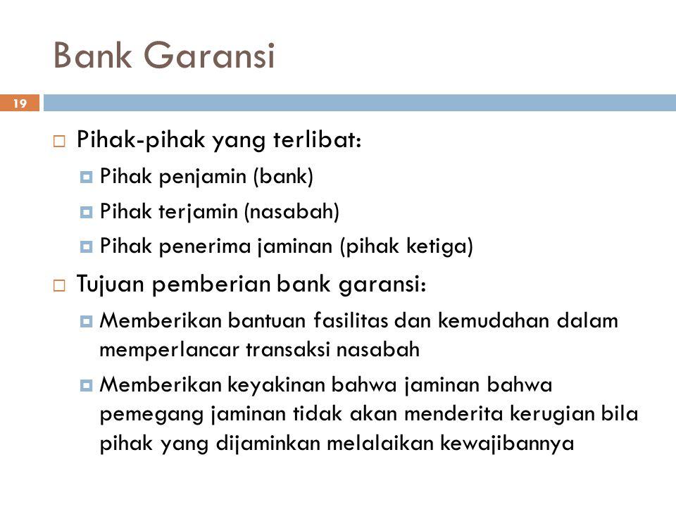 Bank Garansi Pihak-pihak yang terlibat: Tujuan pemberian bank garansi: