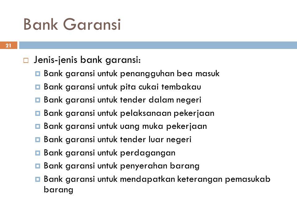 Bank Garansi Jenis-jenis bank garansi: