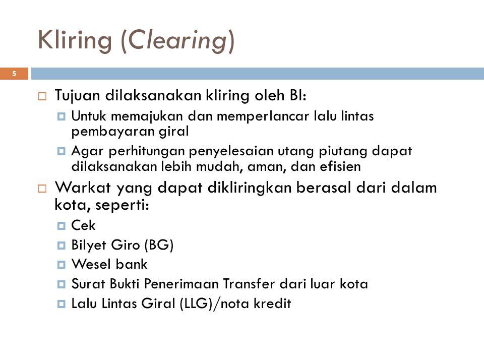 Kliring (Clearing) Tujuan dilaksanakan kliring oleh BI: