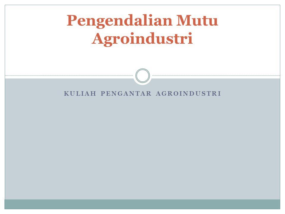 Pengendalian Mutu Agroindustri