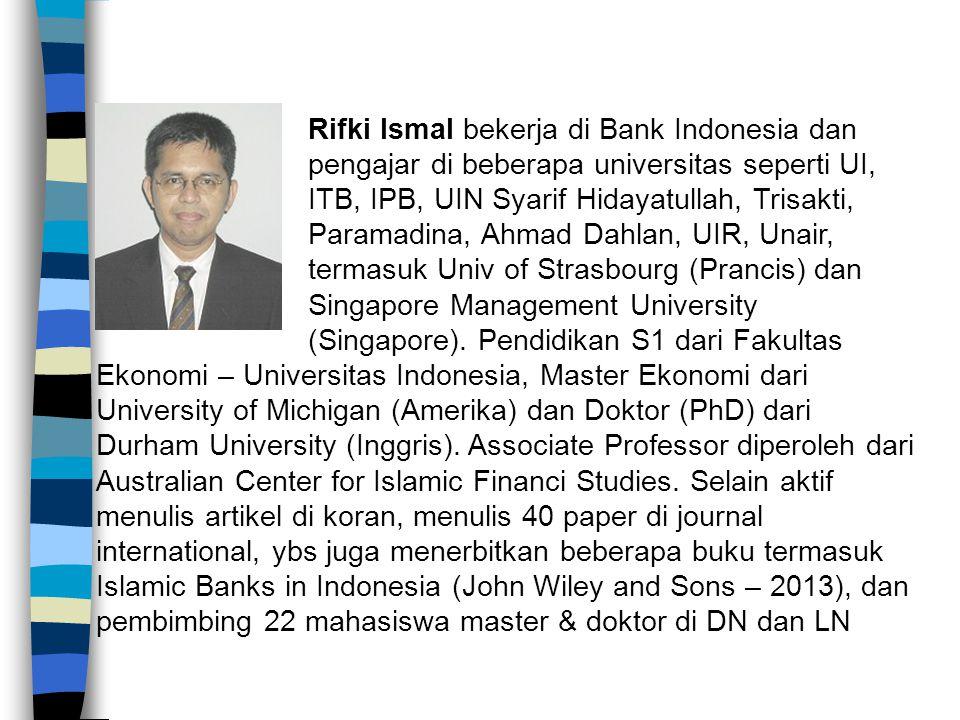 SHORT BIO Rifki Ismal bekerja di Bank Indonesia dan