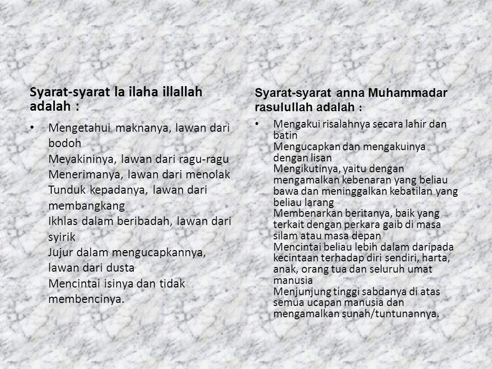 Syarat-syarat la ilaha illallah adalah :
