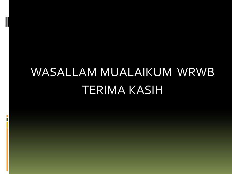 WASALLAM MUALAIKUM WRWB TERIMA KASIH