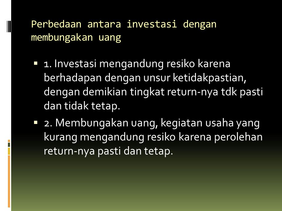Perbedaan antara investasi dengan membungakan uang