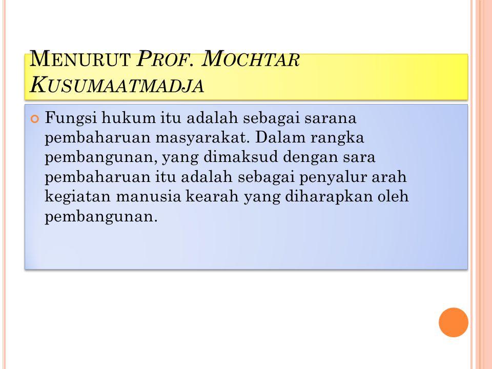 Menurut Prof. Mochtar Kusumaatmadja