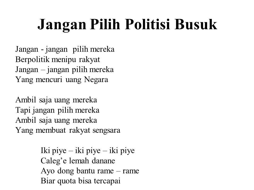 Jangan Pilih Politisi Busuk