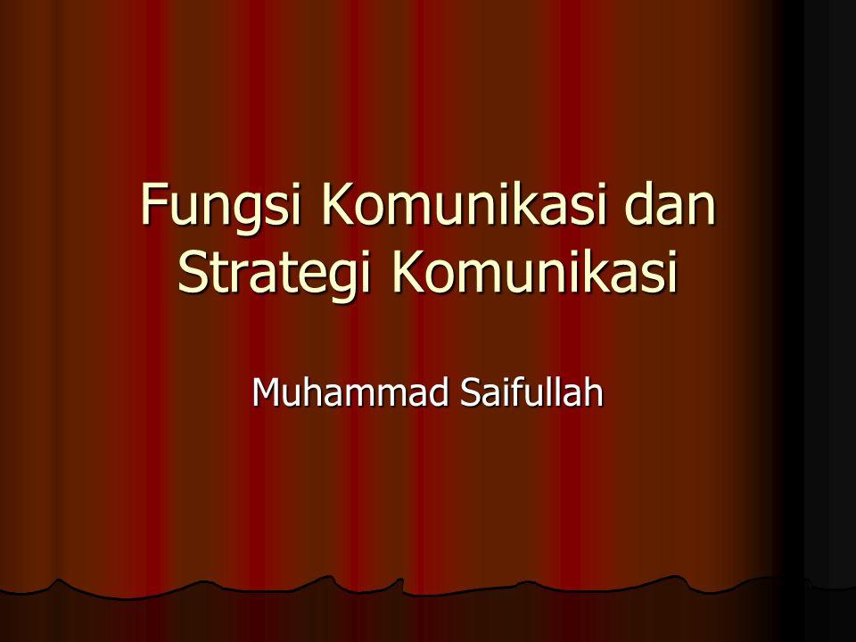 Fungsi Komunikasi dan Strategi Komunikasi