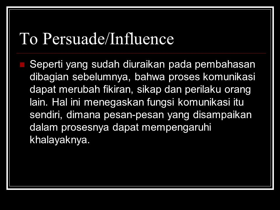 To Persuade/Influence