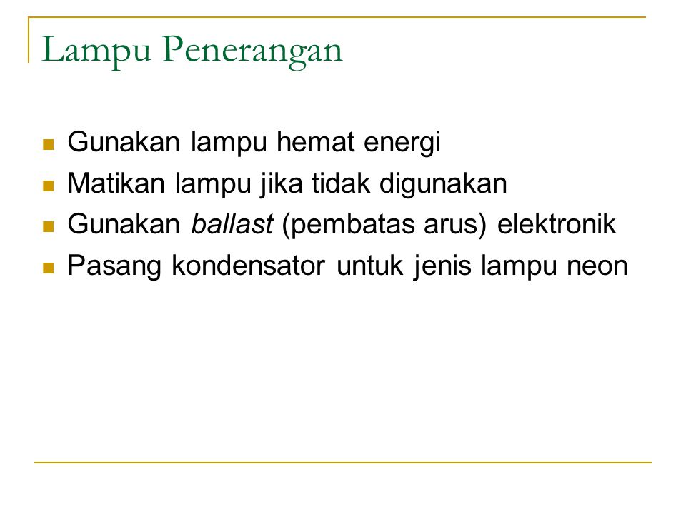 Lampu Penerangan Gunakan lampu hemat energi