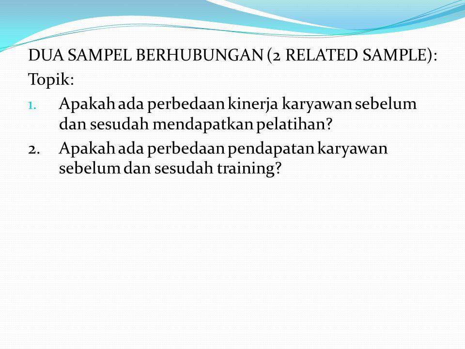 DUA SAMPEL BERHUBUNGAN (2 RELATED SAMPLE):