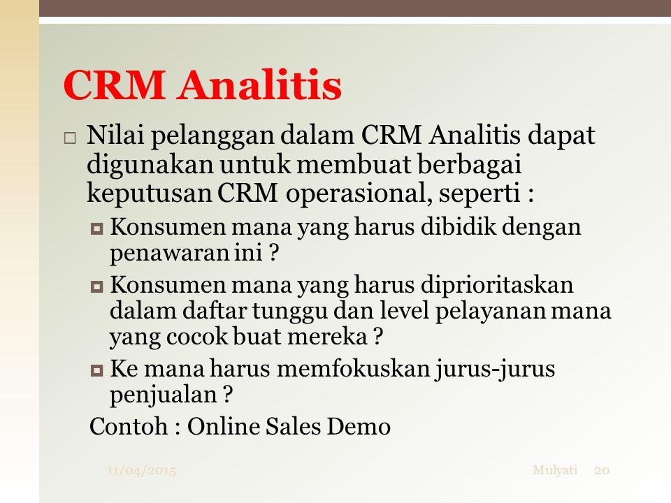 CRM Analitis Nilai pelanggan dalam CRM Analitis dapat digunakan untuk membuat berbagai keputusan CRM operasional, seperti :