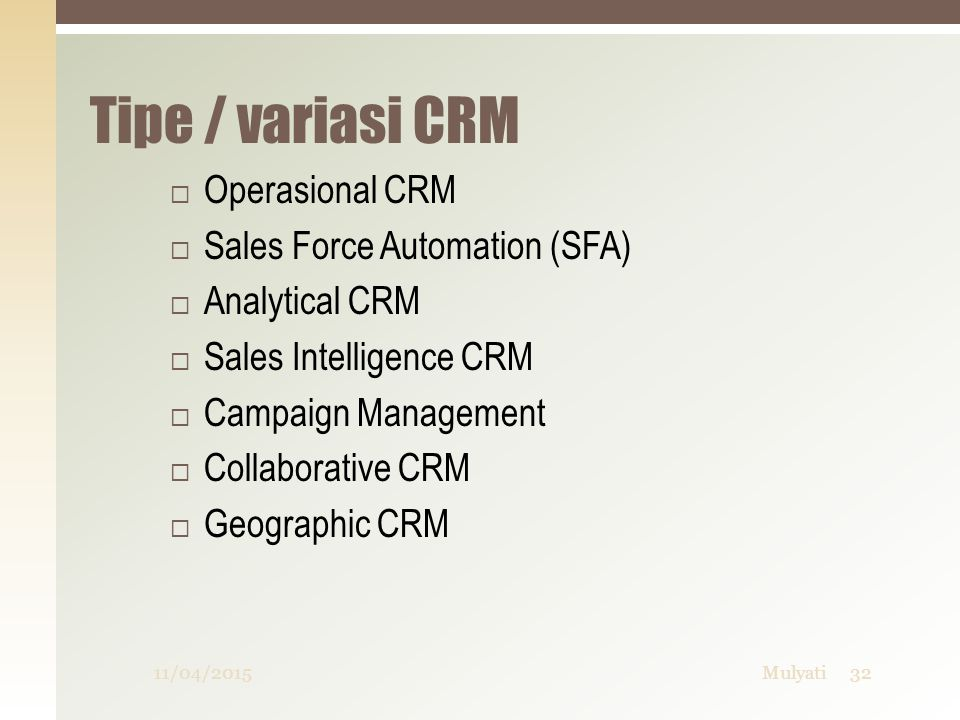 Tipe / variasi CRM Operasional CRM Sales Force Automation (SFA)