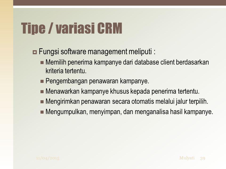 Tipe / variasi CRM Fungsi software management meliputi :
