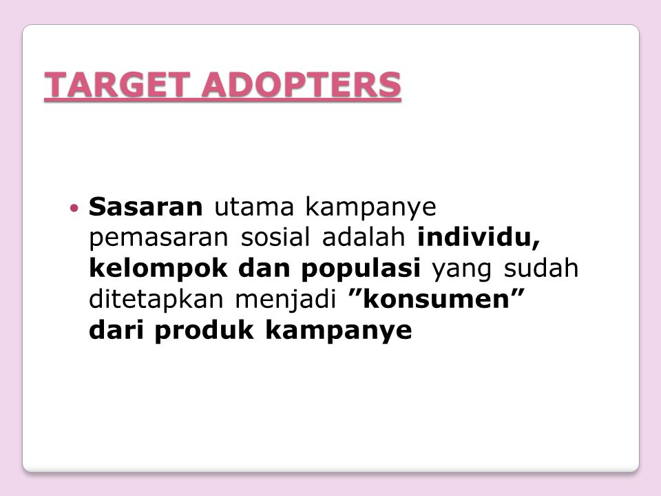 TARGET ADOPTERS
