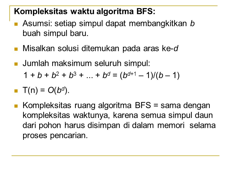 Kompleksitas waktu algoritma BFS: