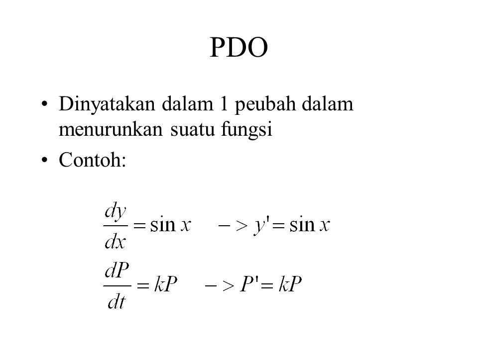 PDO Dinyatakan dalam 1 peubah dalam menurunkan suatu fungsi Contoh:
