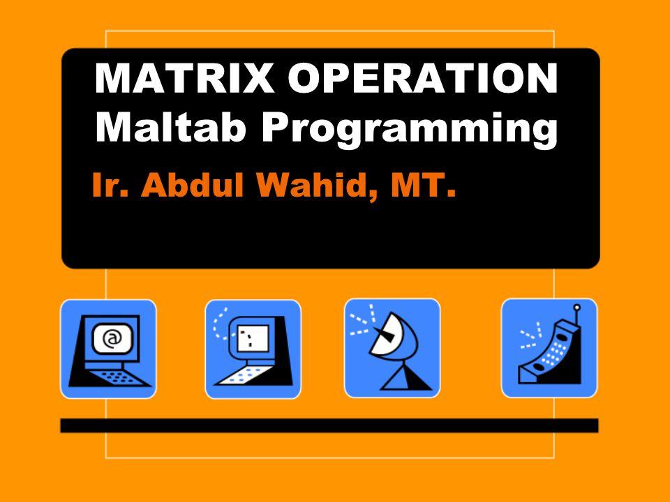 MATRIX OPERATION Maltab Programming
