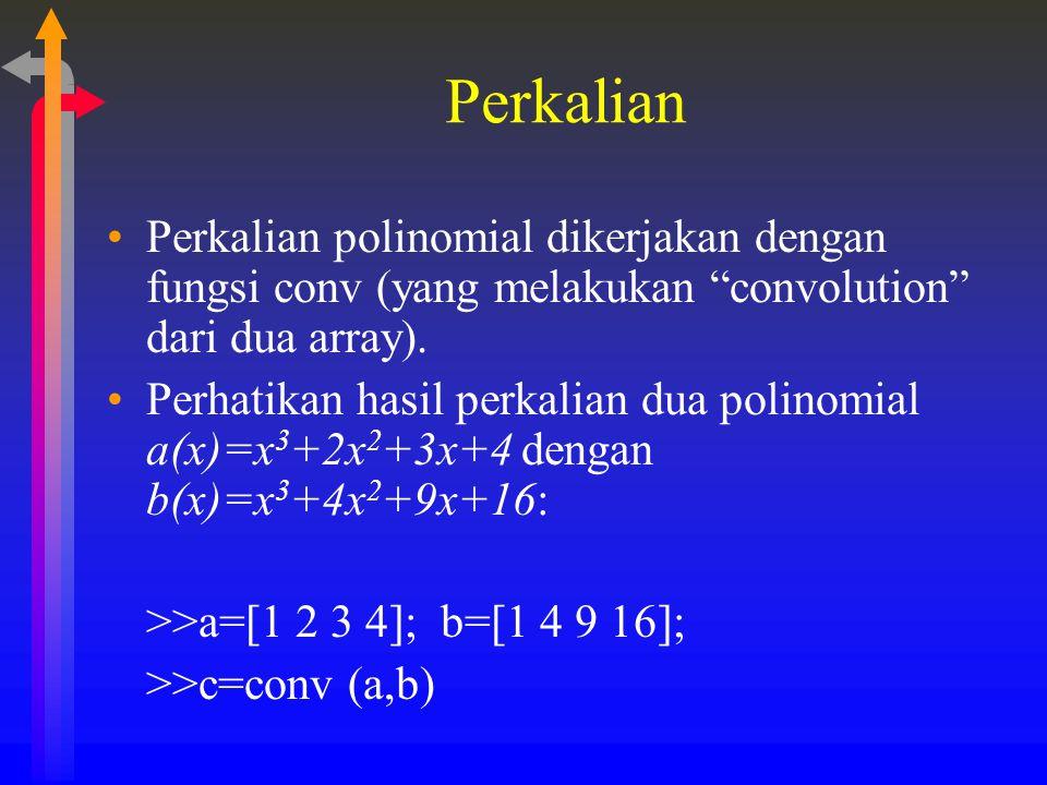 Perkalian Perkalian polinomial dikerjakan dengan fungsi conv (yang melakukan convolution dari dua array).